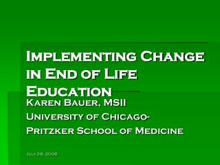 Implementing Change in End of Life Education