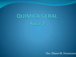QU�MICA GERAL Aula 2