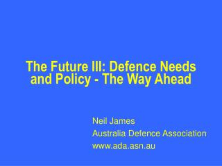 The Future III: Defence Needs and Policy - The Way Ahead