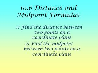 10.6 Distance and Midpoint Formulas
