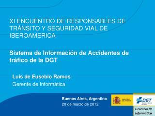 XI ENCUENTRO DE RESPONSABLES DE TRÁNSITO Y SEGURIDAD VIAL DE IBEROAMERICA Sistema de Información de Accidentes de tráfi
