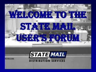 Welcome to the State Mail User�s Forum