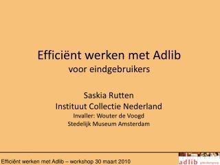 Effici nt werken met Adlib voor eindgebruikers