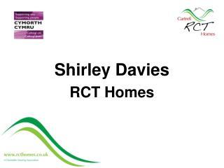 Shirley Davies RCT Homes