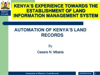 KENYA'S EXPERIENCE TOWARDS THE ESTABLISHMENT OF LAND INFORMATION MANAGEMENT SYSTEM