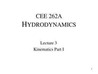 CEE 262A  H YDRODYNAMICS