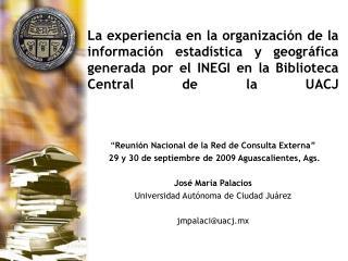 La experiencia en la organización de la información estadística y geográfica generada por el INEGI en la Biblioteca Cen
