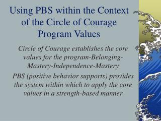 Using PBS within the Context of the Circle of Courage Program Values