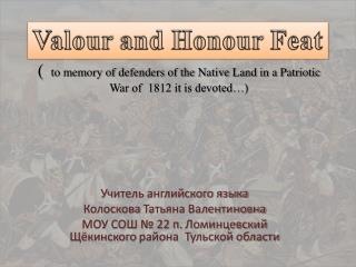 (   to memory of defenders of the Native Land in a Patriotic War of  1812 it is devoted…)