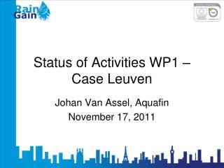 Status of Activities WP1 – Case Leuven
