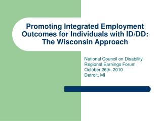 Promoting Integrated Employment Outcomes for Individuals with ID/DD: The Wisconsin Approach