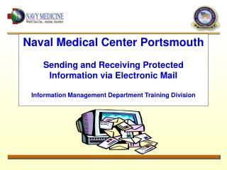 Naval Medical Center Portsmouth Sending and Receiving Protected Information via Electronic Mail Information Management