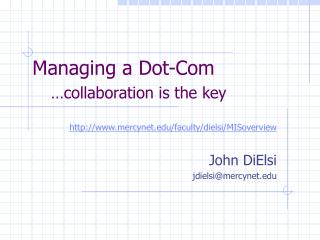 Managing a Dot-Com …collaboration is the key