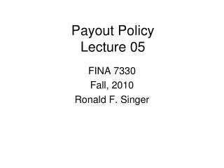 Payout Policy Lecture 05