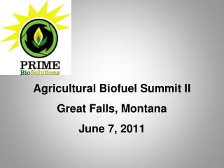 Agricultural Biofuel Summit II Great Falls, Montana June 7, 2011