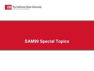 SAM99 Special Topics