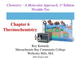 Chemistry – A Molecular Approach , 1 st  Edition Nivaldo Tro