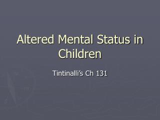 Altered Mental Status in Children