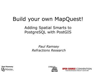 Build your own MapQuest!