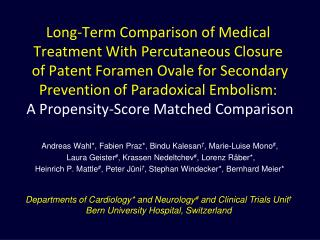 Long-Term Comparison of Medical  Treatment With Percutaneous Closure  of Patent Foramen Ovale for Secondary Prevention o