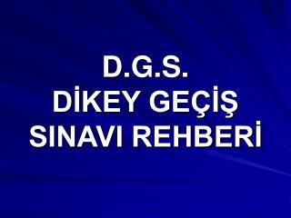 D.G.S. D?KEY GE�?? SINAVI REHBER?