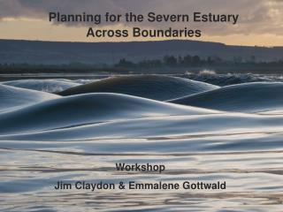 Planning for the Severn Estuary Across Boundaries
