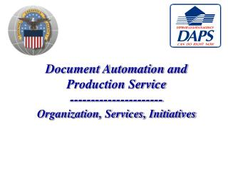 Document Automation and Production Service ---------------------- Organization, Services, Initiatives