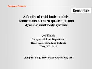 A family of rigid body models: connections between quasistatic and dynamic multibody systems