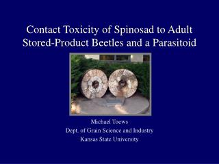 Contact Toxicity of Spinosad to Adult Stored-Product Beetles and a Parasitoid