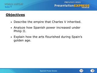 Describe the empire that Charles V inherited. Analyze how Spanish power increased under Philip II. Explain how the arts