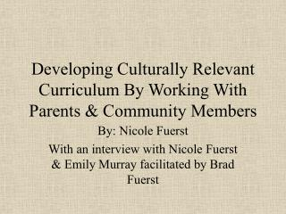 Developing Culturally Relevant Curriculum By Working With Parents & Community Members