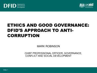 ETHICS AND GOOD GOVERNANCE: DFID'S APPROACH TO ANTI-CORRUPTION
