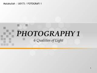 PHOTOGRAPHY 1 6 Qualities of Light