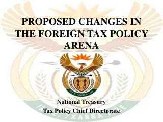 PROPOSED CHANGES IN THE FOREIGN TAX POLICY ARENA