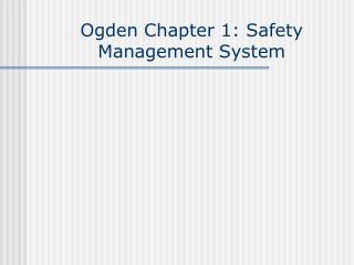 Ogden Chapter 1: Safety Management System