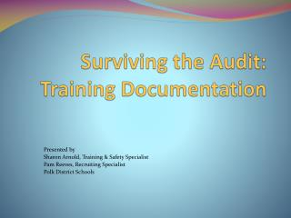 Surviving the Audit: Training Documentation