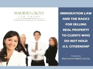 IMMIGRATION LAW AND the basics  for selling  real  property  to  clients who do not hold  U.S . citizenship