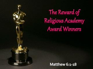 The Reward of Religious Academy Award Winners