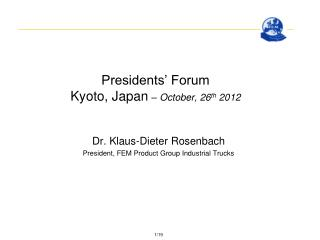 Presidents' Forum Kyoto, Japan – October, 26 th  2012