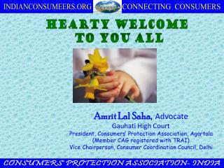 Amrit Lal Saha, Advocate Gauhati High Court President, Consumers  Protection Association, Agartala Member CAG registered
