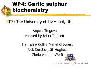 WP4: Garlic sulphur biochemistry