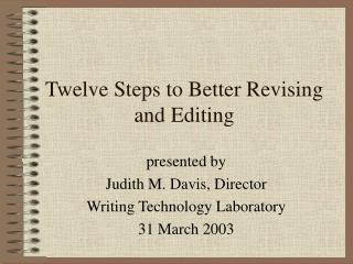 Twelve Steps to Better Revising and Editing