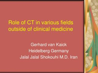 Role of CT in various fields outside of clinical medicine