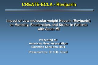 Impact of Low-molecular-weight Heparin (Reviparin) on Mortality, Reinfarction, and Stroke in Patients with Acute MI