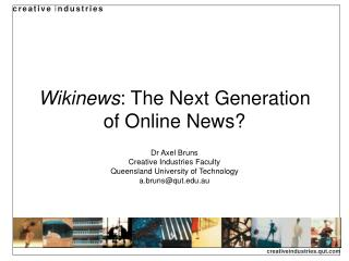 Wikinews : The Next Generation of Online News?