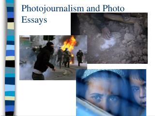 Photojournalism and Photo Essays