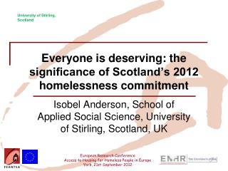 Everyone is deserving: the significance of Scotland�s 2012 homelessness commitment