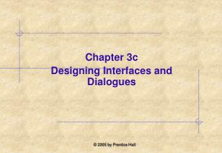 Chapter 3c Designing Interfaces and Dialogues