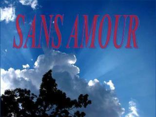 SANS AMOUR