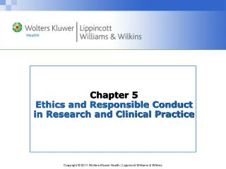 Chapter 5 Ethics and Responsible Conduct in Research and Clinical Practice